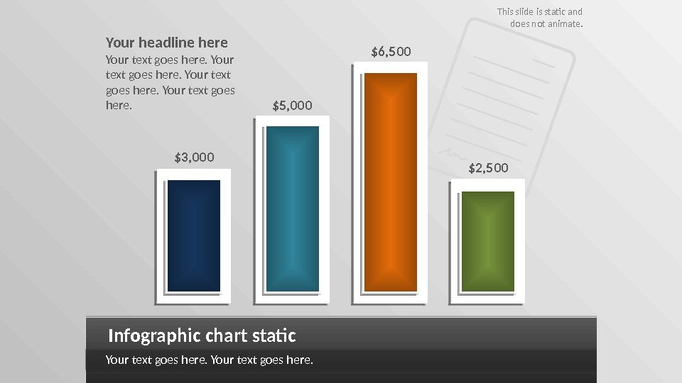 Infographic chart static Your text goes here. $3, 000 $5, 000 $6, 500 $2,
