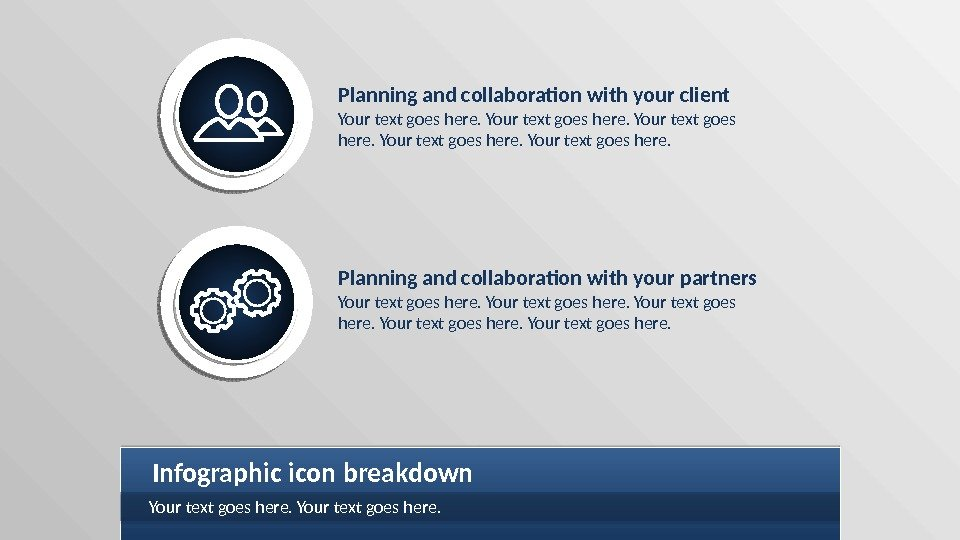 Planning and collaboration with your client Your text goes here. Planning and collaboration with