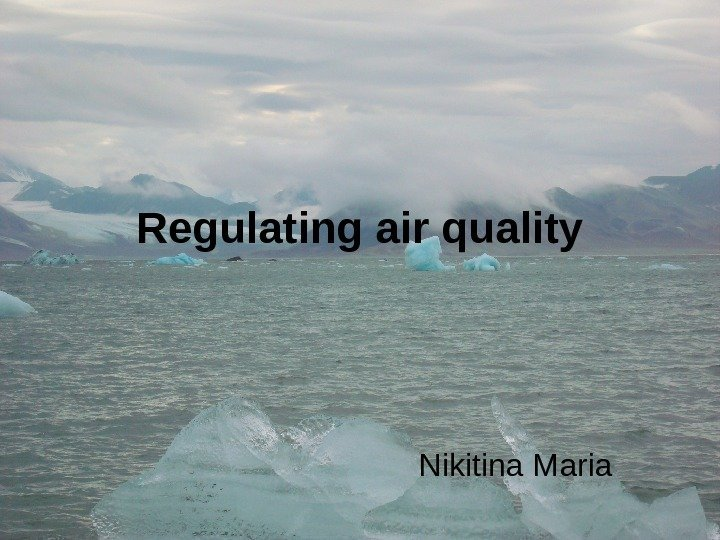 Regulating air quality Nikitina Maria