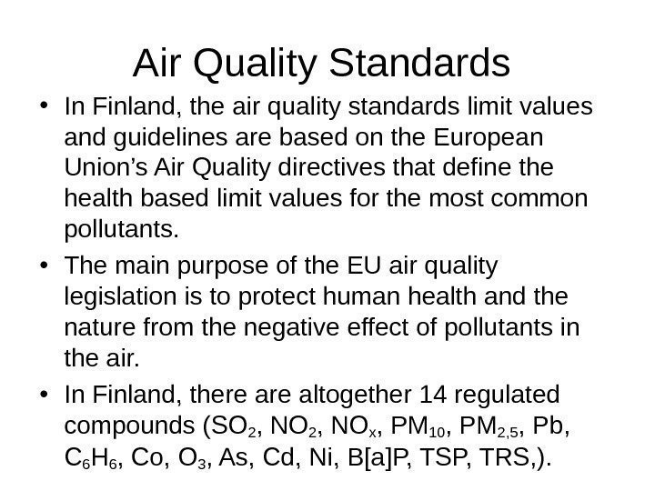 Air Quality Standards  • In Finland, the air quality standards limit values and