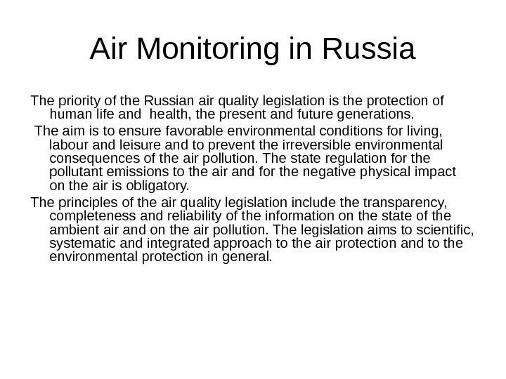 Air Monitoring in Russia The priority of the Russian air quality legislation is the