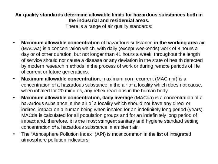 Air quality standards determine allowable limits for hazardous substances both in the industrial and