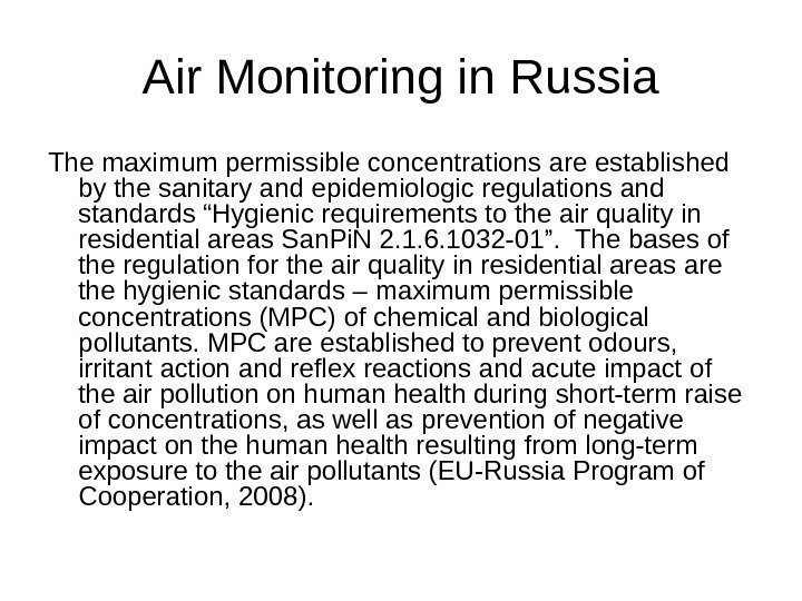 Air Monitoring in Russia The maximum permissible concentrations are established by the sanitary and