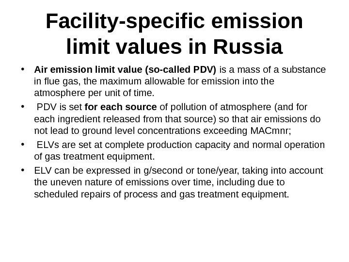 Facility-specific emission limit values in Russia • Air emission limit value (so-called PDV) is