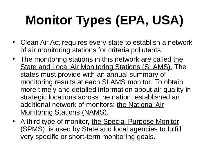 Monitor Types (EPA, USA) • Clean Air Act requires every state to establish a