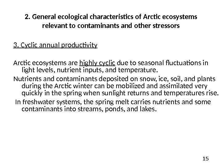 152.  General ecological characteristics of Arctic ecosystems relevant to contaminants and other stressors