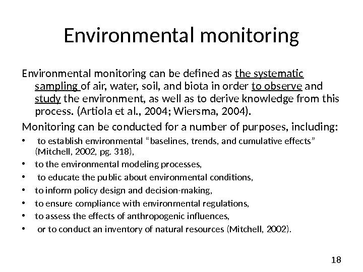 18 Environmental monitoring can be defined as the systematic  sampling of air, water,