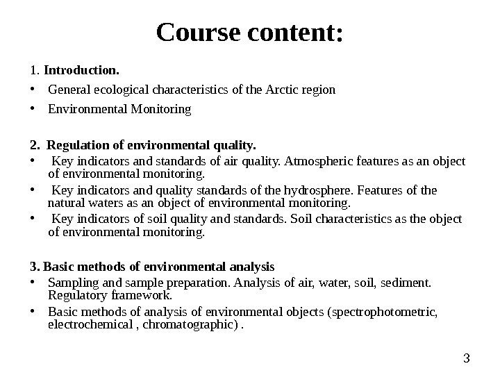 3 Course content: 1.  Introduction.  • General ecological characteristics of the Arctic
