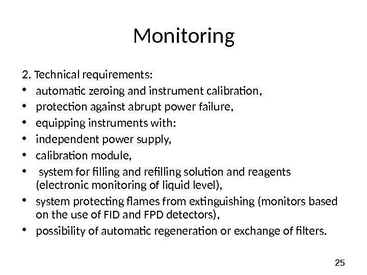25 Monitoring 2. Technical requirements:  • automatic zeroing and instrument calibration,  •