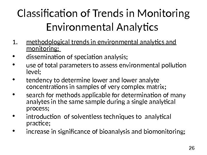 26 Classification of Trends in Monitoring Environmental Analytics 1. methodological trends in environmental analytics