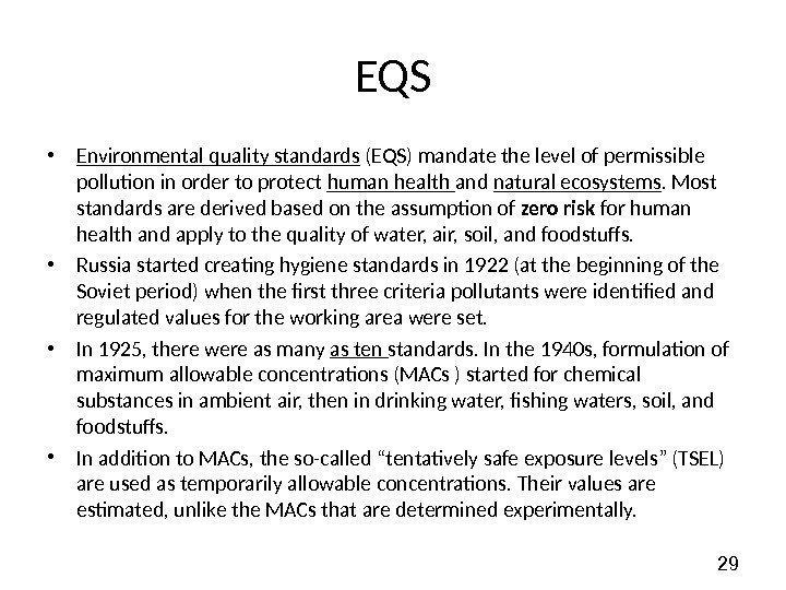 29 EQS • Environmental quality standards (EQS) mandate the level of permissible pollution in