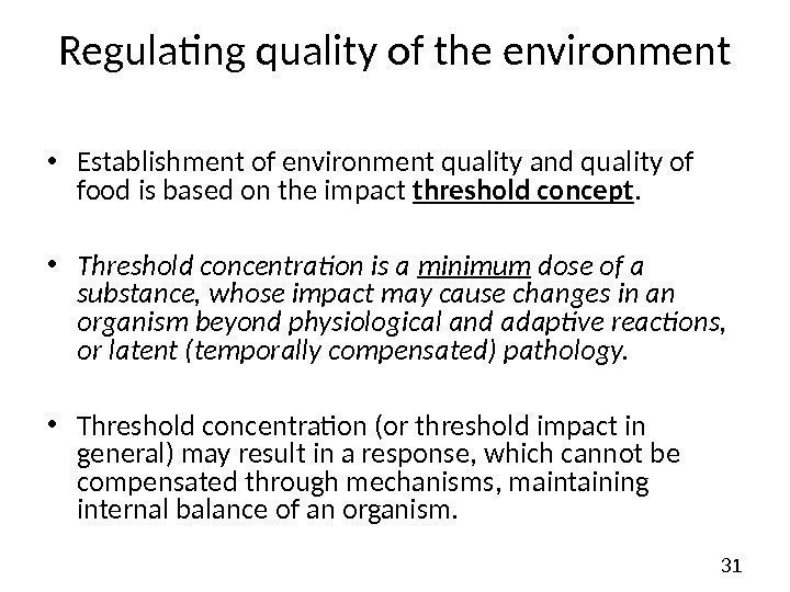 31 Regulating quality of the environment • Establishment of environment quality and quality of