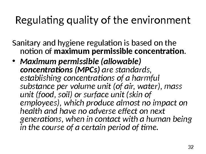 32 Regulating quality of the environment Sanitary and hygiene regulation is based on the