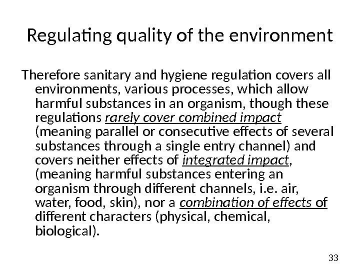 33 Regulating quality of the environment Therefore sanitary and hygiene regulation covers all environments,