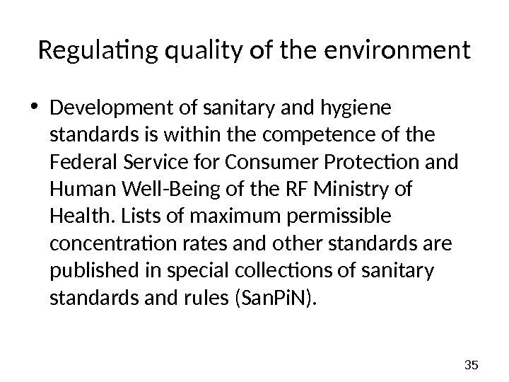 35 Regulating quality of the environment • Development of sanitary and hygiene standards is