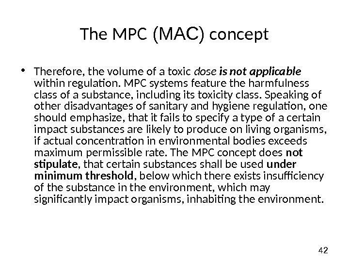 42 The MPC (МАС) concept • Therefore, the volume of a toxic dose is