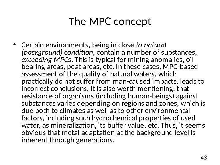 43 The MPC concept • Certain environments, being in close to natural (background) condition