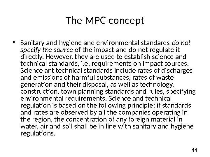 44 The MPC concept • Sanitary and hygiene and environmental standards do not specify