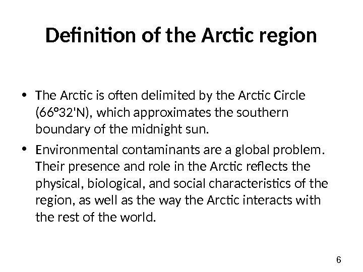 6 Definition of the Arctic region • The Arctic is often delimited by the