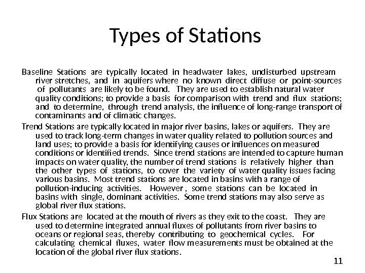 11 Types of Stations Baseline Stations are typically located in headwater lakes,  undisturbed