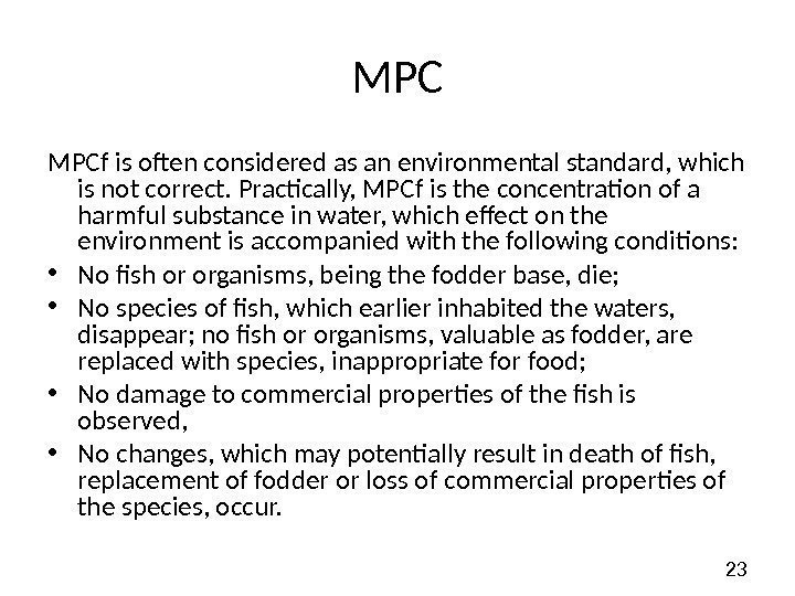 23 MPC MPCf is often considered as an environmental standard, which is not correct.
