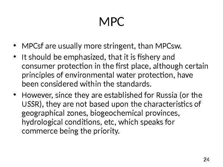 24 MPC • MPCsf are usually more stringent, than MPCsw.  • It should
