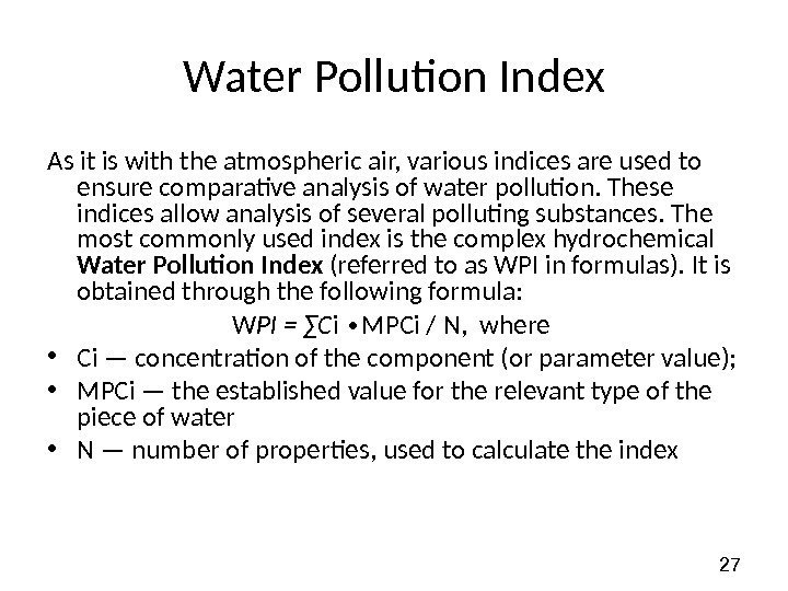 27 Water Pollution Index As it is with the atmospheric air, various indices are