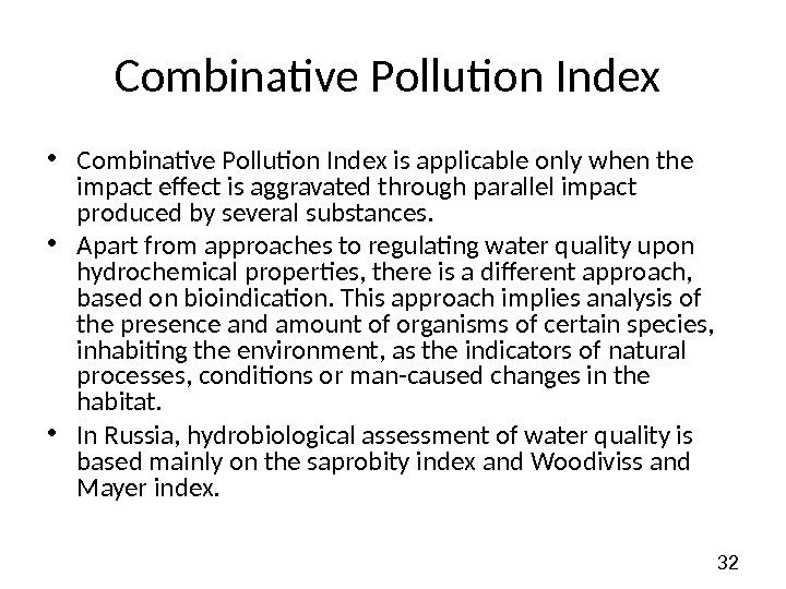 32 Combinative Pollution Index  • Combinative Pollution Index is applicable only when the
