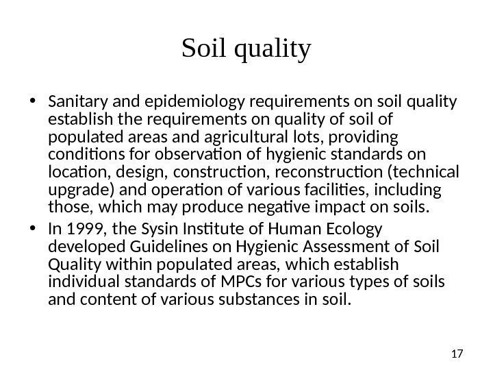 17 Soil quality • Sanitary and epidemiology requirements on soil quality establish the requirements