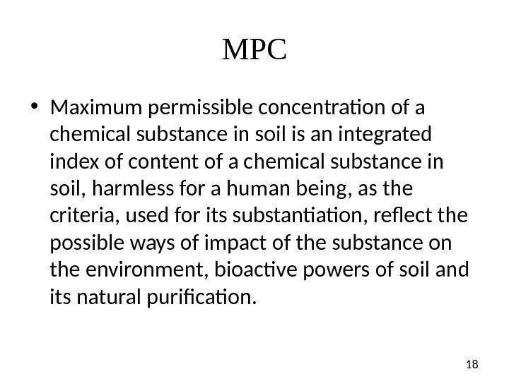 18 MP С • Maximum permissible concentration of a chemical substance in soil is