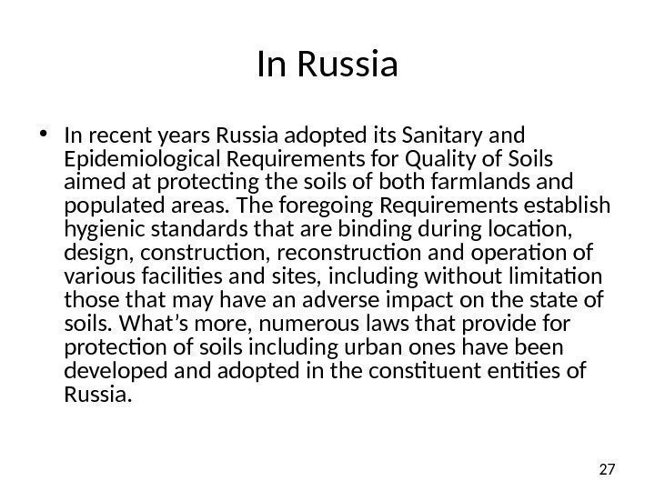 27 In Russia • In recent years Russia adopted its Sanitary and Epidemiological Requirements