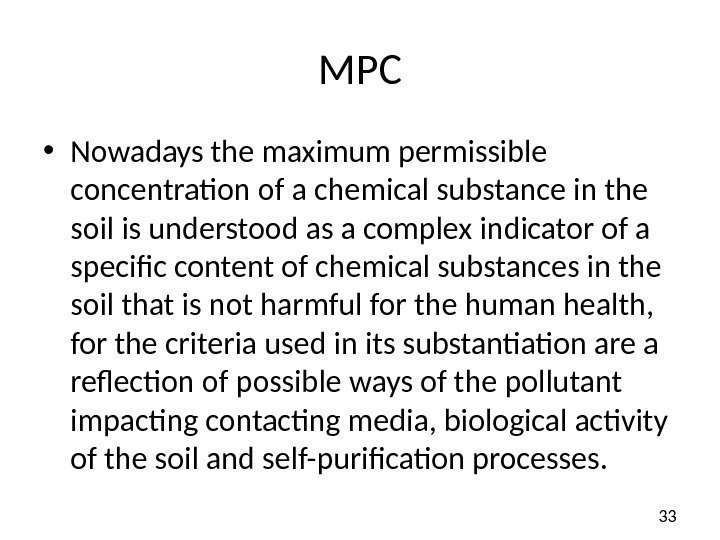 33 MPC • Nowadays the maximum permissible concentration of a chemical substance in the