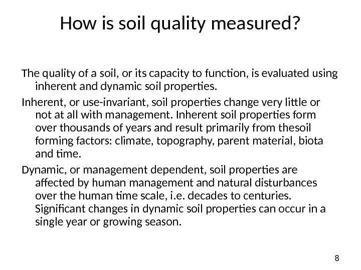 8 How is soil quality measured? The quality of a soil, or its capacity