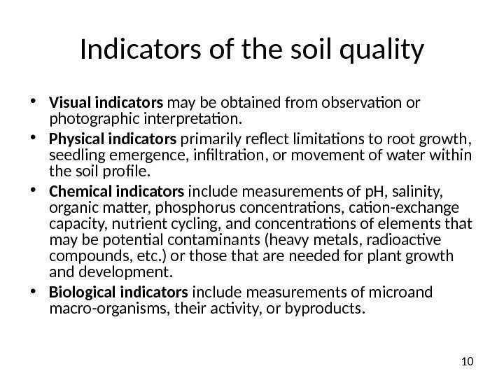 10 I ndicators of the soil quality • Visual indicators may be obtained from