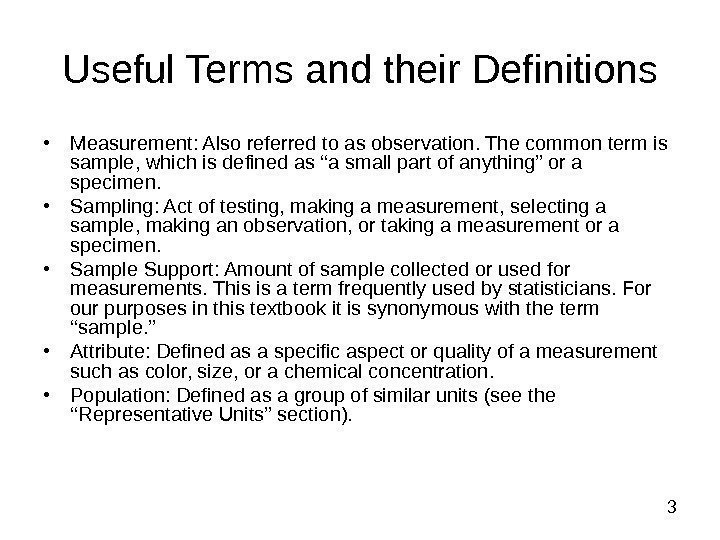 3 Useful Terms and their Definitions • Measurement: Also referred to as observation.