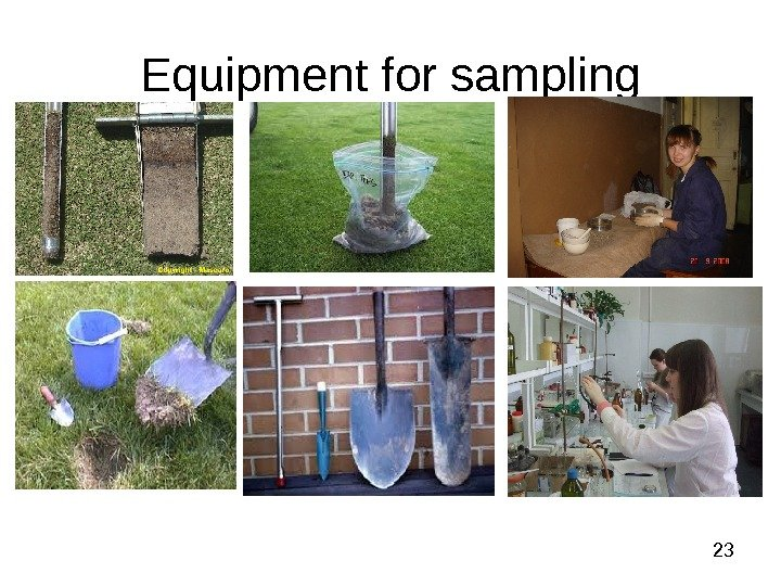 23 Equipment for sampling