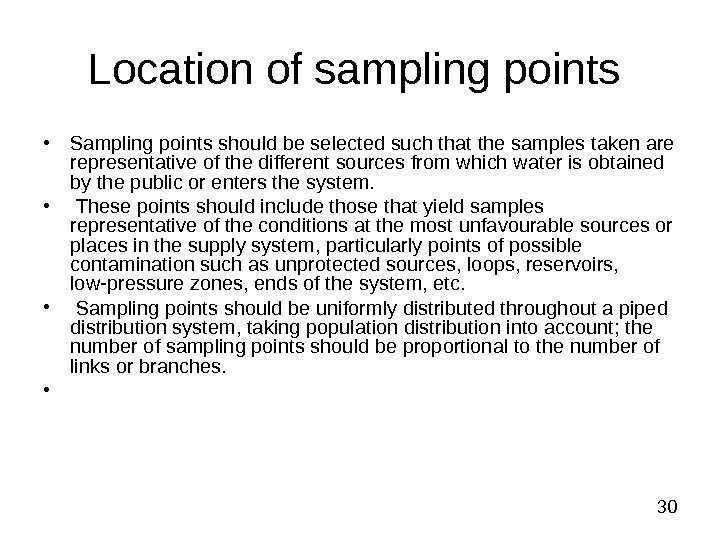 30 Location of sampling points  • Sampling points should be selected such
