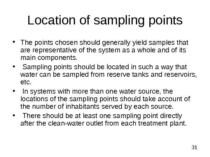 31 Location of sampling points • The points chosen should generally yield samples