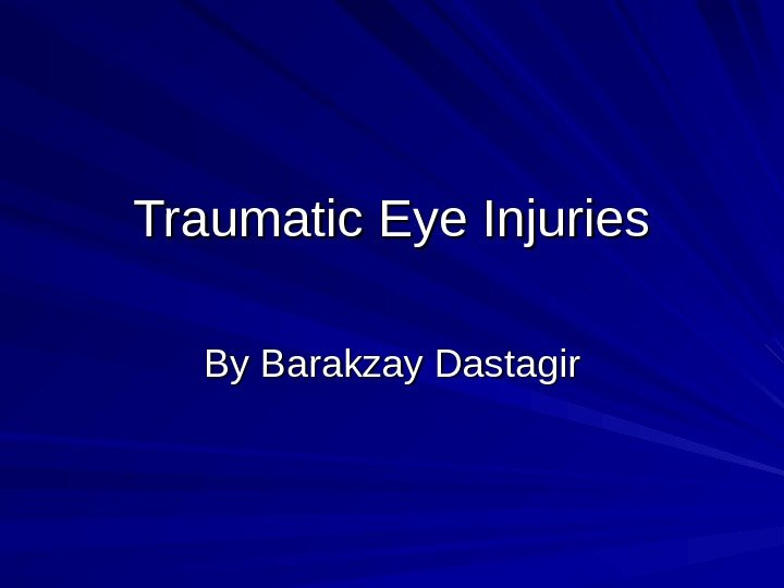 Traumatic Eye Injuries By Barakzay Dastagir