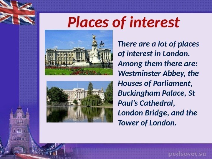 Places of interest There a lot of places of interest in