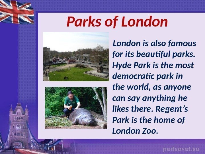 Parks of London is also famous for its beautiful parks.  Hyde