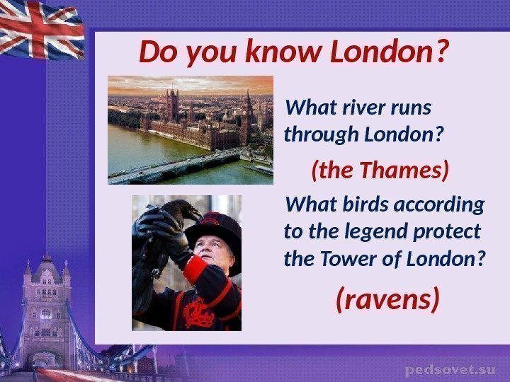 Do you know London ?  What river runs through London?