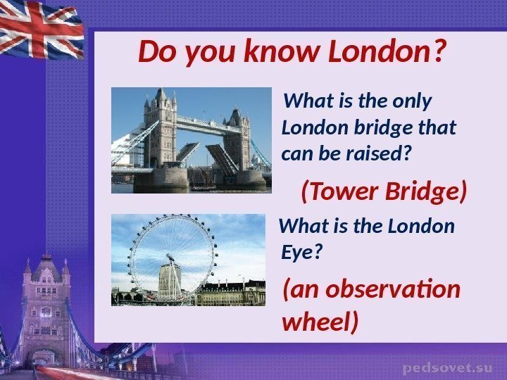 Do you know London ?  What is the only London