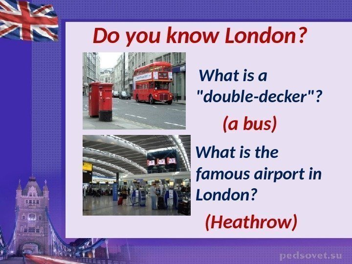 Do you know London ?  What is a double-decker?