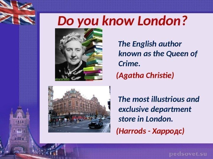 Do you know London ?  The English author known as the