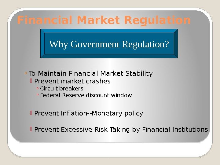 Financial Market Regulation ◦ To Maintain Financial Market Stability Prevent market crashes ◦ Circuit