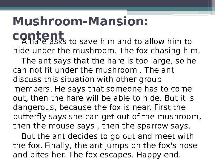 Mushroom-Mansion:  content A hare asks to save him and to allow him to