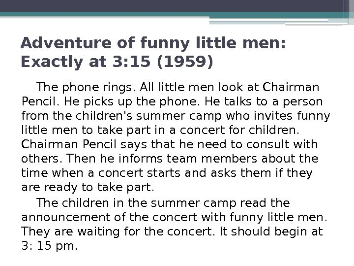 Adventure of funny little men:  Exactly at 3: 15 (1959) The phone rings.