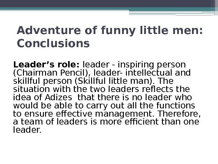 Adventure of funny little men:  Conclusions Leader's role:  leader - inspiring person