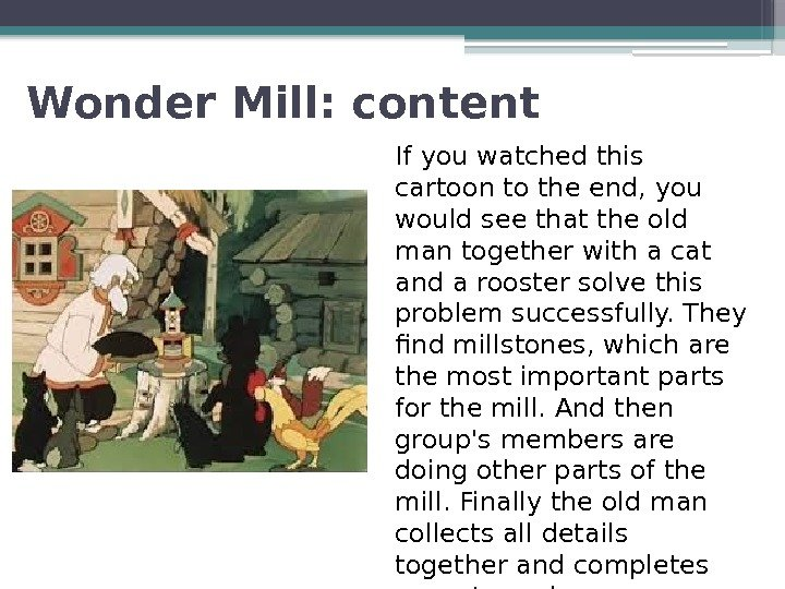Wonder Mill: content If you watched this cartoon to the end, you would see